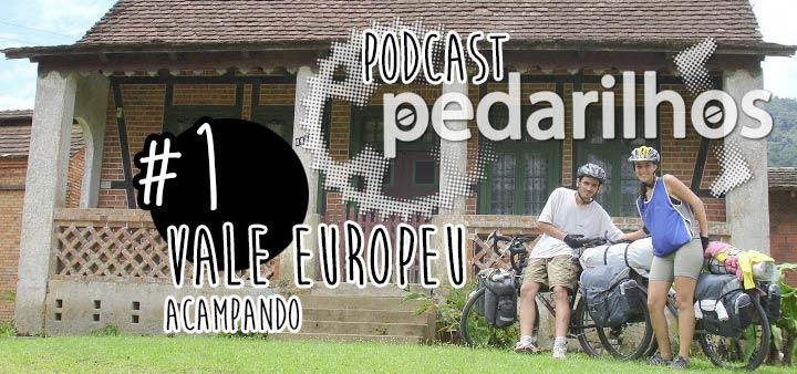 #1 - Vale Europeu acampando – PodCast Pedarilhos