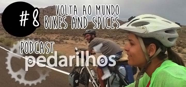 #8 - Volta ao mundo com Bikes and Spices - Podcast Pedarilhos