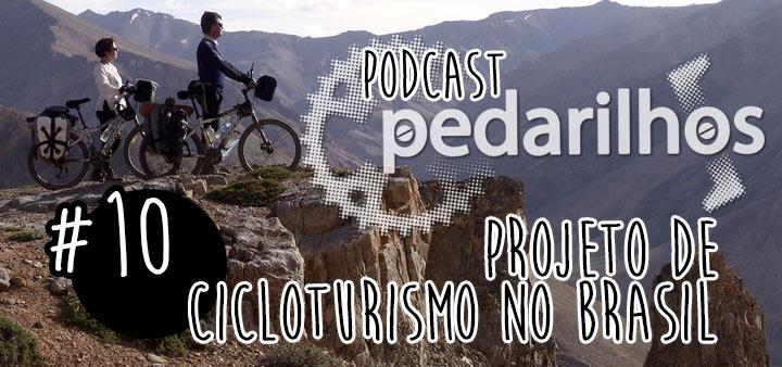 #10 - Projeto de Cicloturismo no Brasil - Podcast Pedarilhos