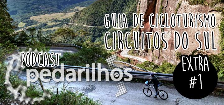 Extra #1 - Guia de Cicloturismo Circuitos do Sul - Podcast Pedarilhos
