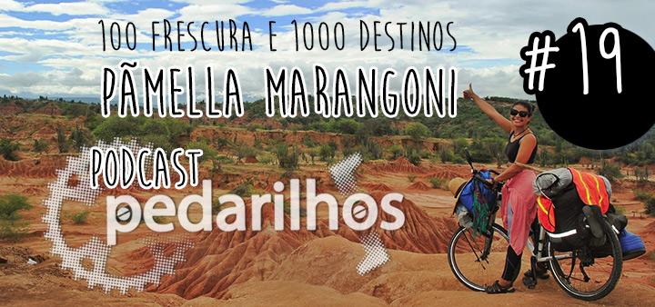 #19 - Pamella Marangoni - Podcast Pedarilhos