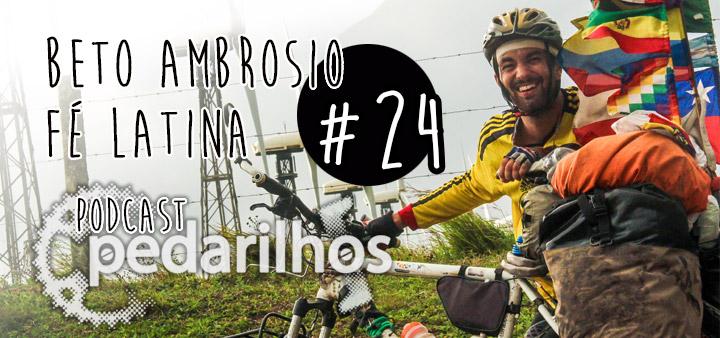 #24 - América Latina com Beto Ambrósio - Podcast Pedarilhos