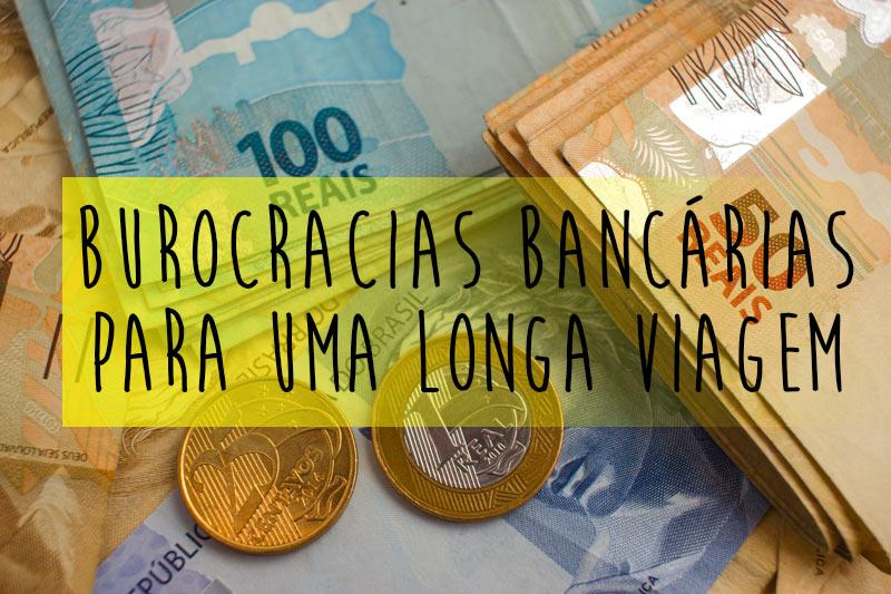 Burocracias Bancárias para uma Longa Viagem