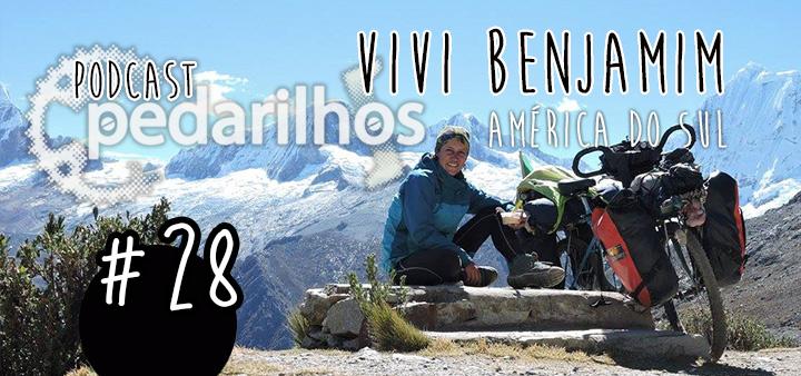 28- Vivi Benjamim - Pedalando pela América do Sul - Podcast Pedarilhos