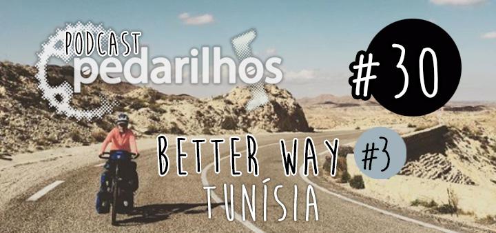 30 - Better Way #3 - Pedalando pela Tunísia - Podcast Pedarilhos
