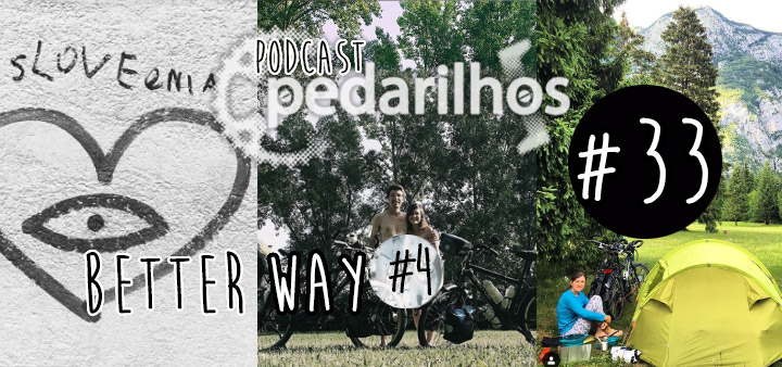 33- Better Way #4 - Pedalando pela Europa - Podcast Pedarilhos